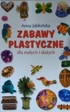 Zabawy plastyczne dla małych i dużych /3037/