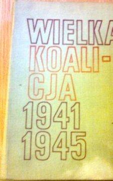 Wielka koalicja 1941-1945 Tom II /2243/