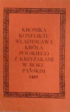 Kronika konfliktu Władysława króla polskiego z krzyżakami w roku pańskim 1410 /3378/