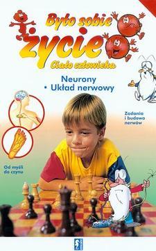 Było sobie życie 9 Ciało człowieka Neurony, Układ nerwowy /3351/