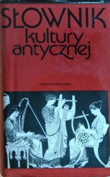 Słownik kultury antycznej Grecja - Rzym /3404/