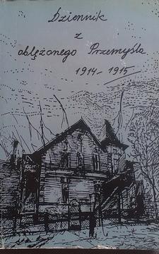Dziennik z oblężonego Przemyśla 1914-1915 /2358/