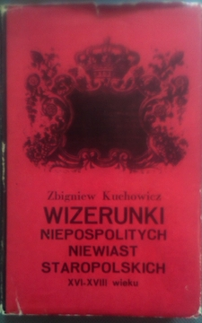 Wizerunki niepospolitych niewiast staropolskich XVI-XVIII wieku /2464/