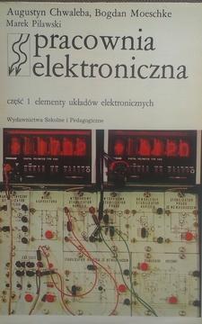 Pracownia elektroniczna 1 elementy ukłądów elektronicznych /2586/