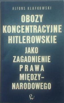 Obozy koncentracyjne hitlerowskie jako zagadnienie prawa międzynarodowego /2607/
