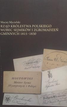 Rząd Królestwa Polskiego wobec Sejmików i Zgromadzeń Gminnych 1815-1830 /2613/