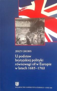 U podstaw brytyjskiej polityki równowagi sił w Europie w latach 1685-1763 /2617/