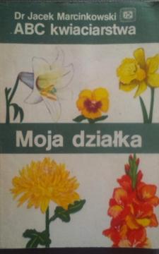 ABC kwiaciarstwa Moja działka /3708/