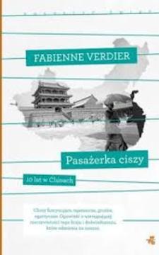Pasażerka ciszy Dziesięć lat w Chinach /4075/
