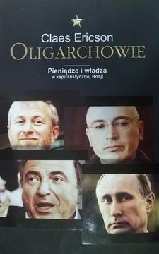 Oligarchowie Pieniądze i władza w kapitalistycznej Rosji /4193/