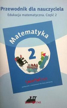 Matematyka 1 Lokomotywa. Przewodnik dla nauczyciela Edukacja matematyczna. Część 2 /4202/
