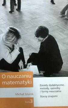 O nauczaniu matematyki Tom 3: Zasady dydaktyczne, metody, sposoby i formy nayczania, Starzy znajomi /4204/