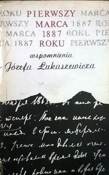 Pierwszy marca 1887 roku: wspomnienia Józefa Łukaszewicza /4290/