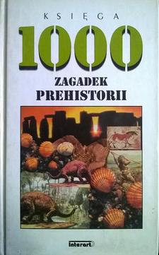 Księga 1000 zagadek prehistorii /4355/