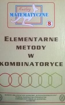 Miniatury matematyczne 8: Elementarne metody w kombinatoryce /4381/