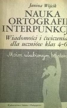 Nauka ortografii i interpunkcji. Wiadomości i ćwiczenia dla uczniów klas 4-6 /4388/