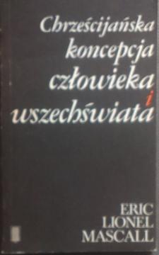 Chrześcijańska koncepcja  człowieka i wszechświata /5188/