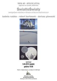 ŚwiatłoŚwiaty - wystawa malarstwa. Wernisaż 5.04.2013 godz.19:00