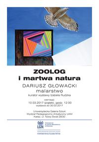 Dariusz Głowacki, ZOOLOG i martwa natura – malarstwo,  Uniwersytecka Galeria Sztuki w Kaliszu, 10 marca 2017, godz. 12:00