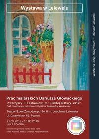 21.05.2019-10.06.2019 -- wystawa obrazów Dariusza Głowackiego