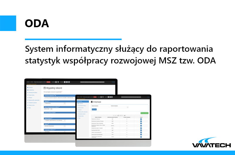 ODA to system zbudowany przez Vavatech przy użyciu Java, WildFly, PrimeFaces, Hibernate, Spring, VUE, MySQL