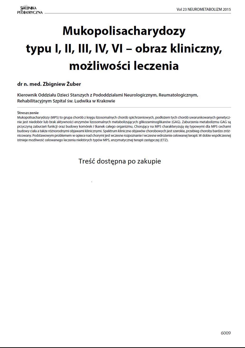 KP 2015-Neurometabolizm: Mukopolisacharydozy typu I, II, III, IV, VI – obraz kliniczny, możliwości leczenia