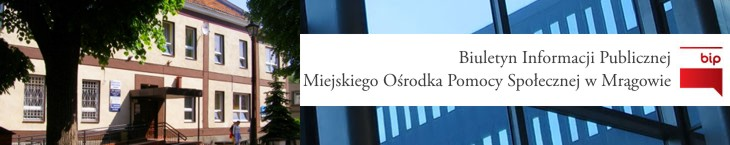 Biuletyn Informacji Publicznej Miejskiego Ośrodka Pomocy Społecznej w Mrągowie