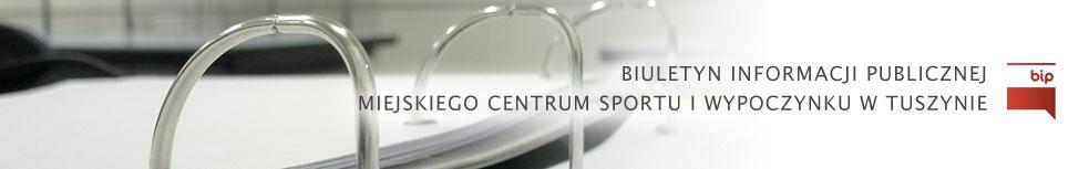 BIP Miejskiego Centrum Sportu i Wypoczynku w Tuszynie