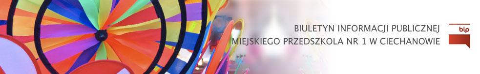 Baner Biuletyn informacji publicznej Miejskiego Przedszkola nr 1 w Ciechanowie