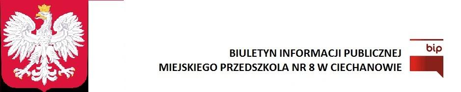Biuletyn informacji publicznej Miejskiego Przedszkola nr 8 w Ciechanowie