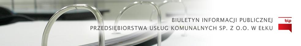 Biuletyn Informacji Publicznej - Przedsiębiorstwo Usług Komunalnych w Ełku