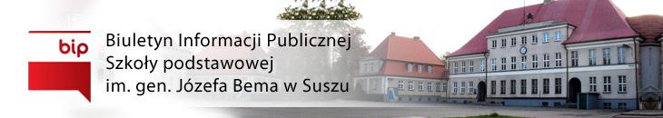 Biuleryn Informacji Publicznej - Szkoła podstawowa im. gen. Józefa Bema w Suszu
