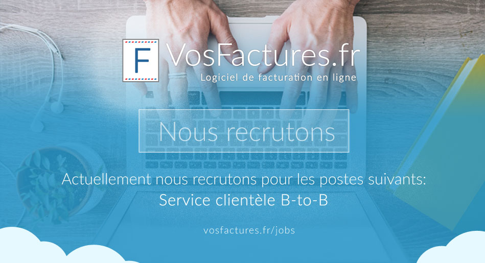 Actuellement nous recrutons pour les postes suivants: Service clientèle B-to-B / Support technique
