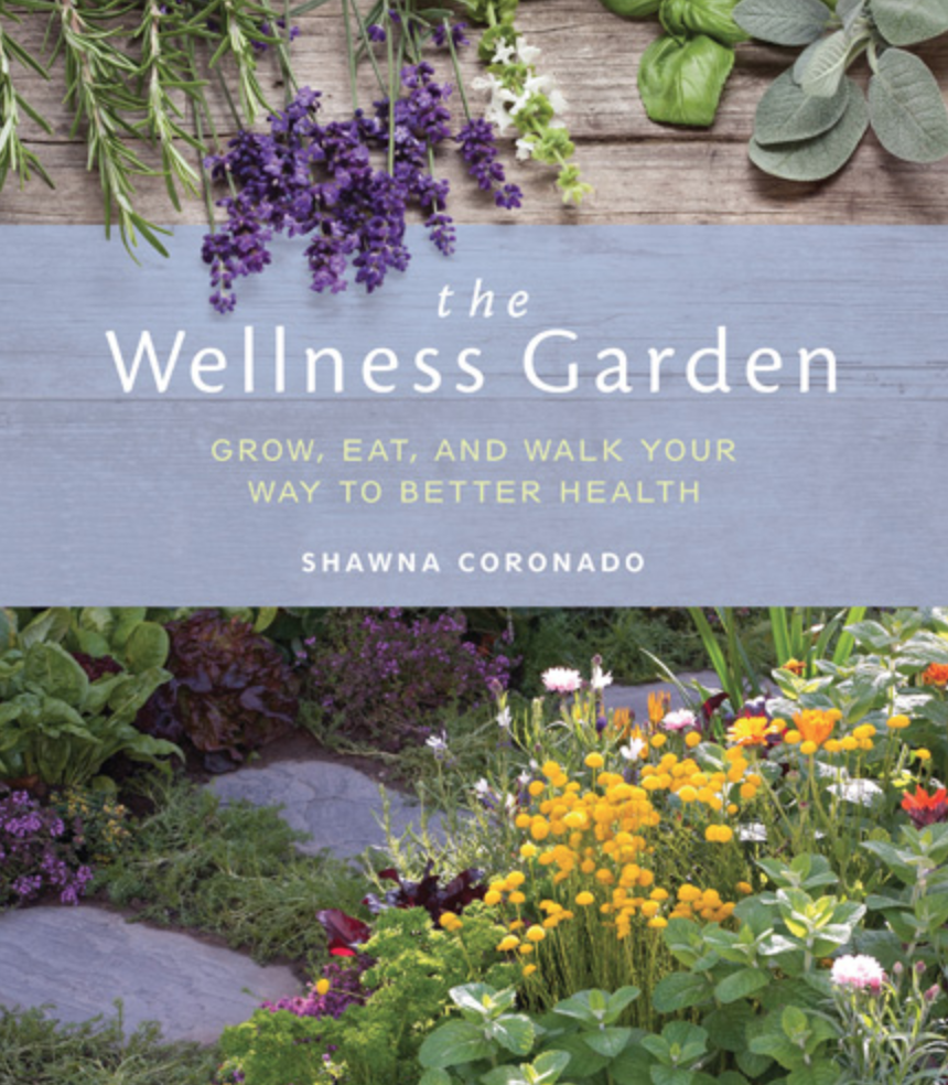 On Friday, April 20, 2018, Especially For Wellness Magazine, Shawna  Coronado Will Offer A Sneak Peek From The Wellness Garden: Grow, Eat, And  Walk Your Way ...